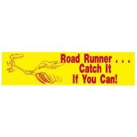 ロードランナー バンパー ステッカー Catch It If You Can!