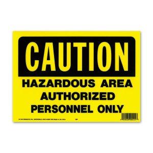 画像: CAUTION HAZARD AREA (警告、危険区域。権限なき者の立ち入り禁止)